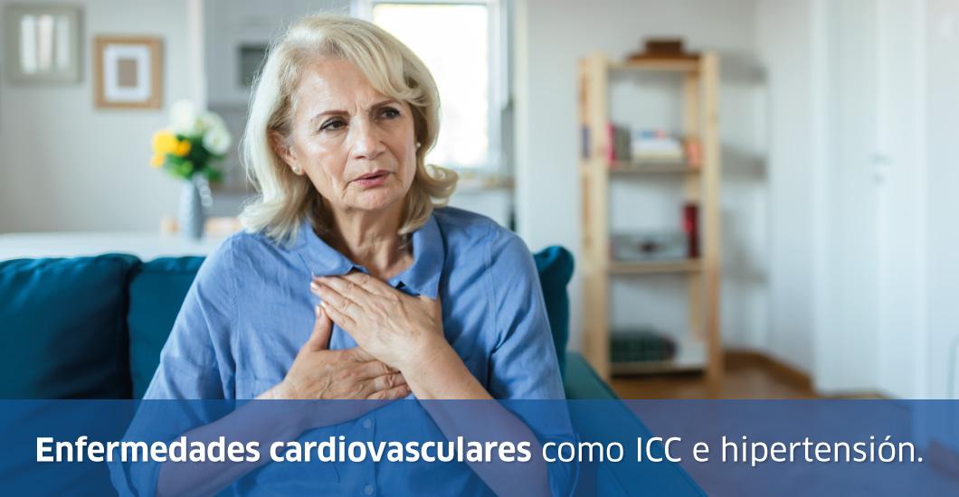 Enfermedades cardiovasculares como ICC e hipertensión.