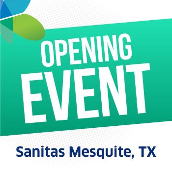 Open House Event - Sanitas Mesquite